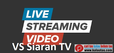 kalautau.com Live Streaming Video VS Siaran TV
