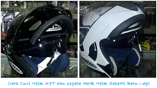 Cara Cuci Helm KYT dan segala Merk Helm Seperti Baru Lagi