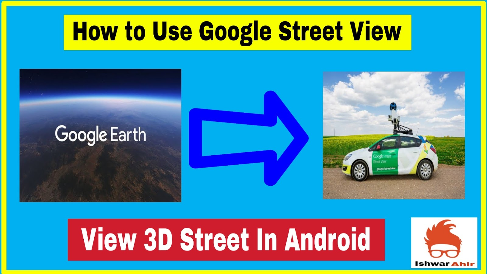 How to Use Google Steet View
