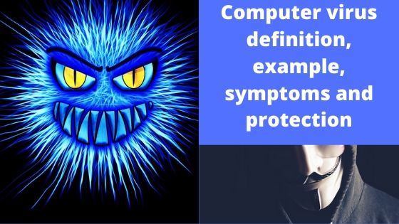 Computer virus definition, example, symptoms and protection