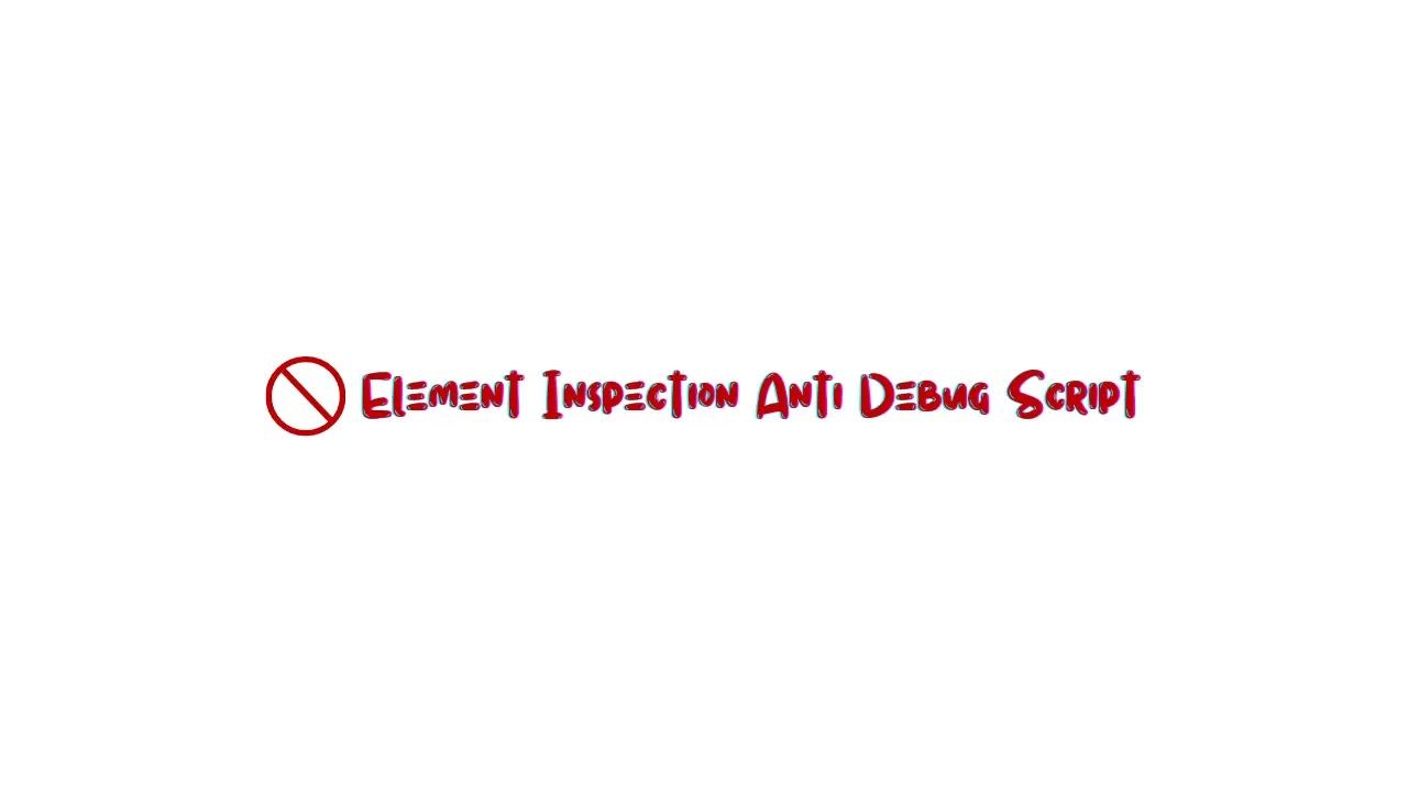 Anti Debug Element Inspection JavaScript code works to disable debugger/debugger in browser.