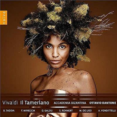 Vivaldi Il Tamerlano; Bruna Taddia, Filippo Mineccia, Delphine Galou, Sophie Rennert, Marina de Liso, Accademia Bizantina, Ottavio Dantone; naive