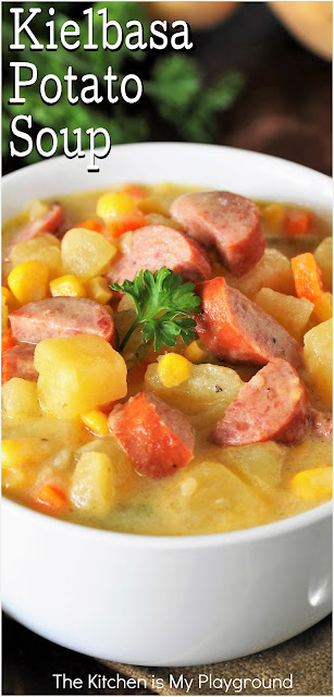 Kielbasa Potato Soup ~ This hearty soup is loaded with great flavor, and can be on the table in a jif! Chock full with chunks of potato, kielbasa slices, & corn, Kielbasa Potato Soup delivers up big flavor in every bite.  www.thekitchenismyplayground.com