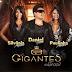 Gigantes do Brasil lança primeiro CD, Baixe já!