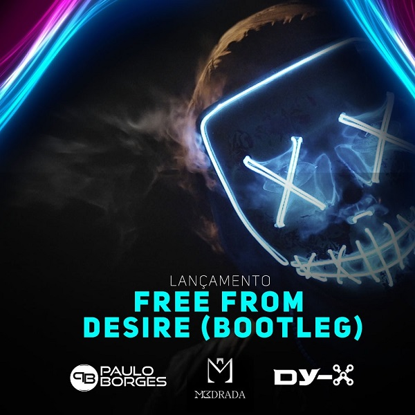 M3DRADA, Dy-X & Paulo Borges - Free From Desire (Bootleg)