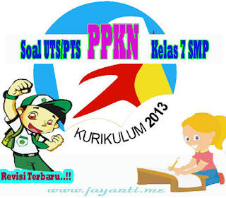 Download Soal UTS SMP PPKN Kelas 7 Semester 2 ( Genap ) Revisi Terbaru