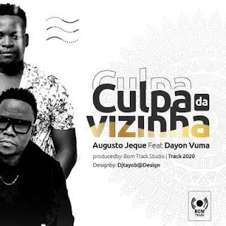 Augusto Jeque ft. Dayon Vuma - Culpa da Vizinha (Prod. Bom Track) (2020)