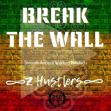 BREAK THE WALL - Z HUSTLERS - 2020 NEW ALBUM IS COMING OUT