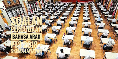 Soalan Percubaan Bahasa Arab PT3 2018 + Skema Jawapan