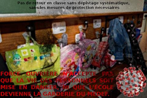 PAS DE RETOUR EN CLASSE SANS DÉPISTAGE SYSTÉMATIQUE, SANS LES MESURES DE PROTECTION NÉCESSAIRES