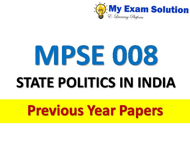 MPSE 008 STATE POLITICS IN INDIA Previous Year Papers