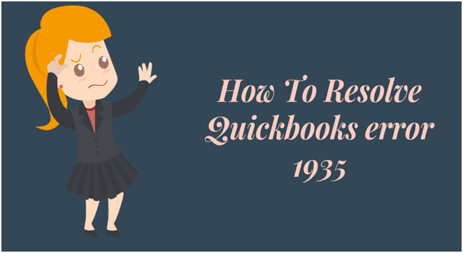 How To Resolve Quickbooks Error 1935 - Cause & Solution