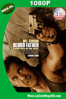 Blood Father (2016) Subtitulado HD WEB-DL 1080P - 2016