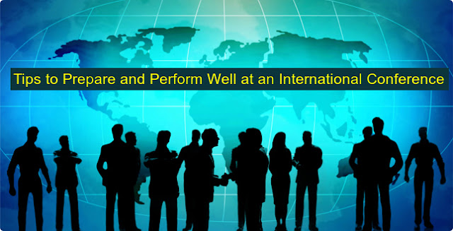 7 Tips to Prepare and Perform Well at an International Conference