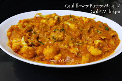 ayeshas kitchen cauliflower recipes gravy butter masala cauliflower side dish