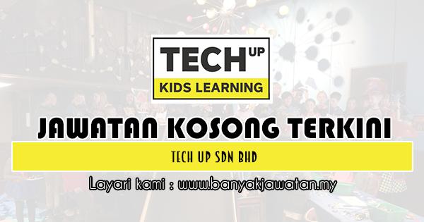 Kerja Kosong 2019 Tech Up Sdn Bhd