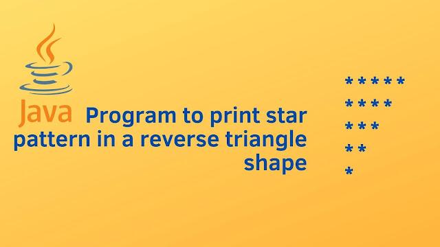 Java program to print star pattern in reverse triangle shape