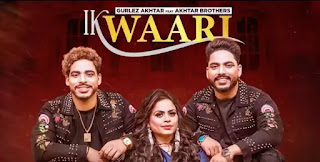 IK WARI Lyrics - Gurlez Akhtar x Akhtar Brothers