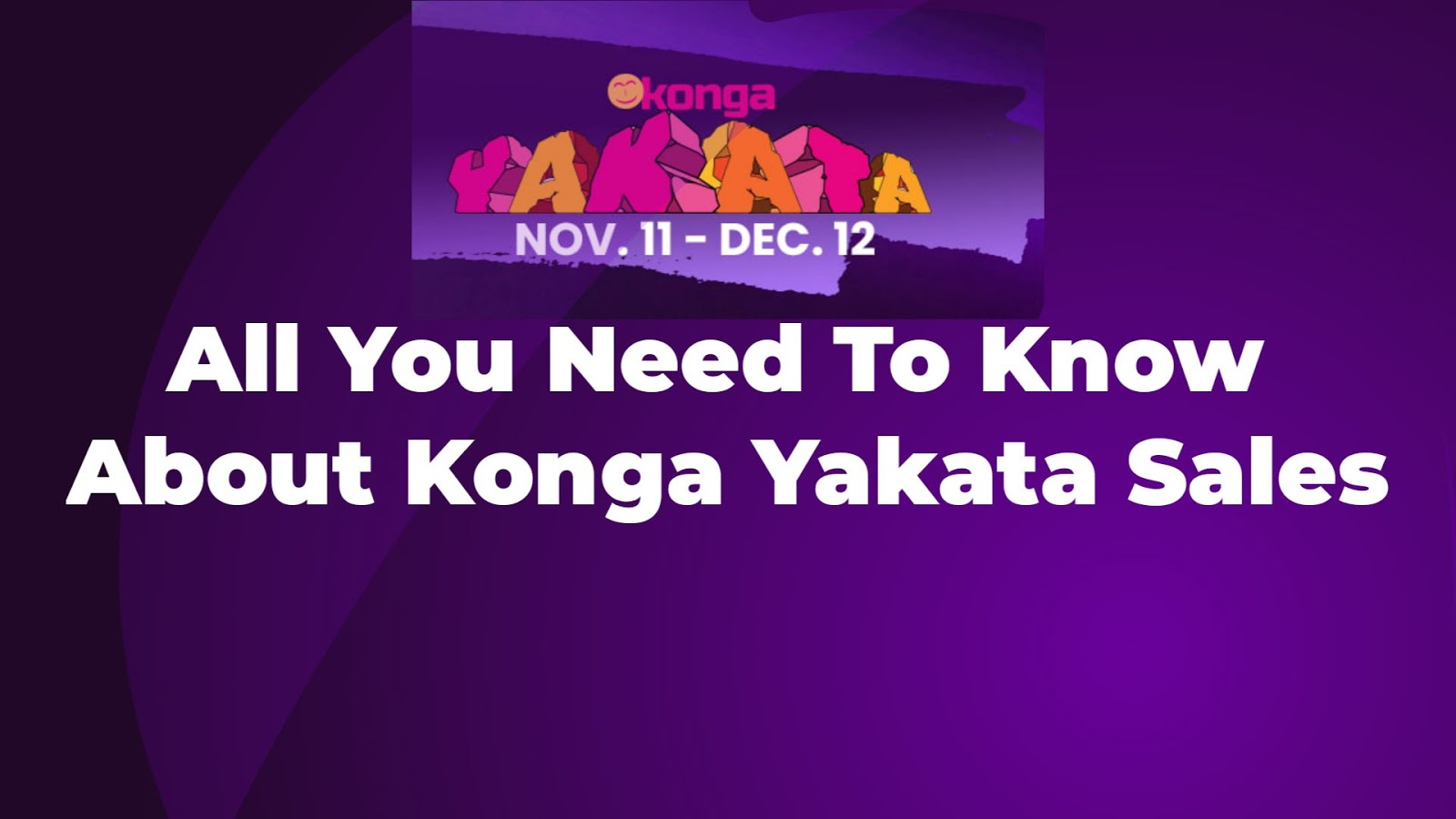 All You Need To Know About Konga Yakata Sales 2020