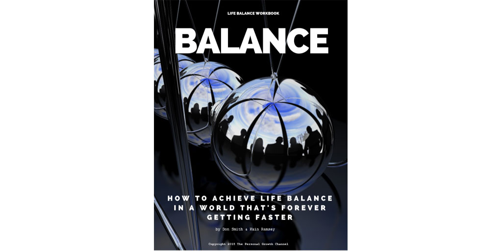 Balance: How To Achieve Life Balance in a World That's Forever Getting Faster