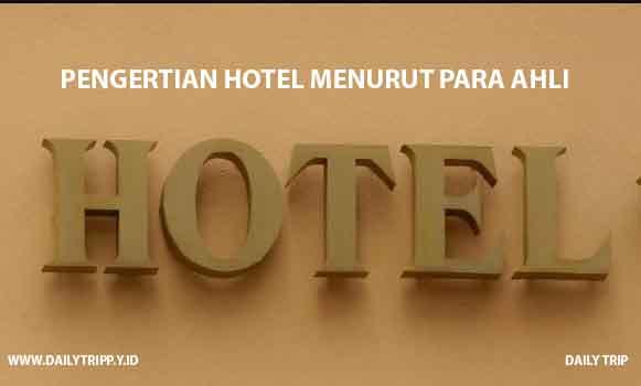 pengertian hotel, defiinisi hotel, pengertian hotel menurut para ahli