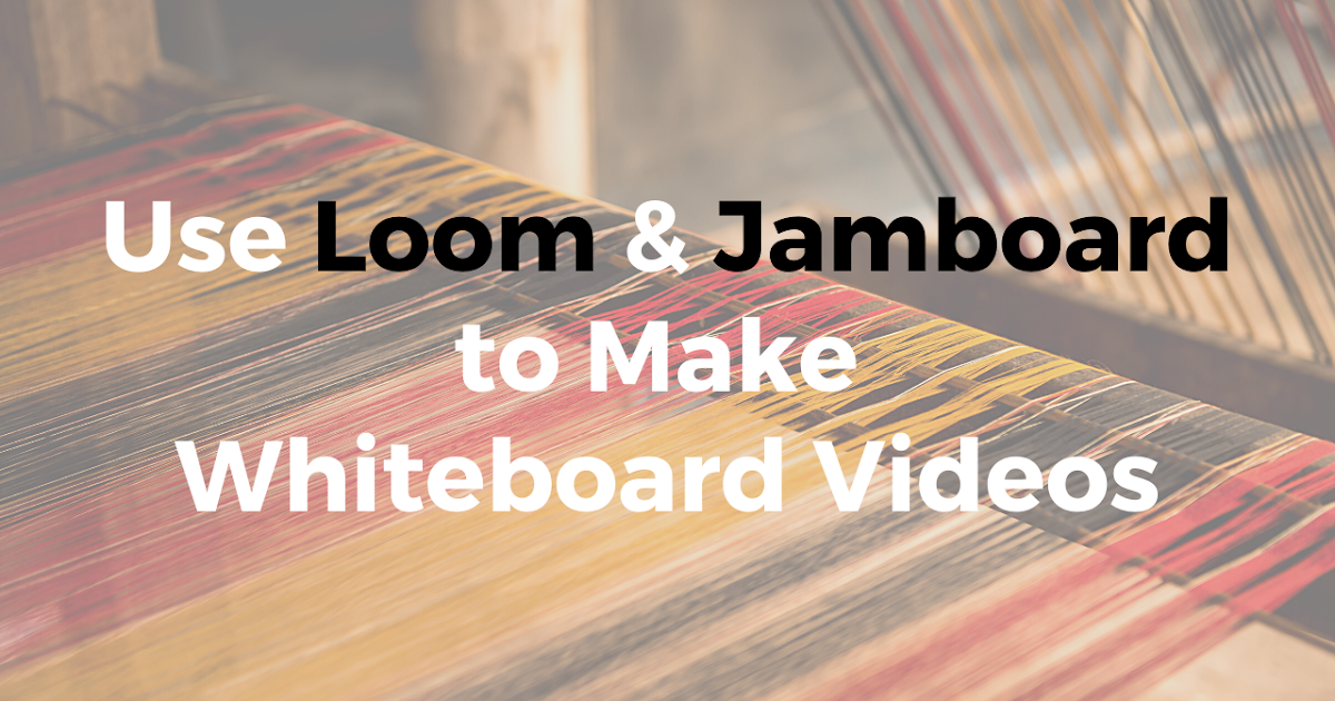 Photo of How to Use Loom to Make a Whiteboard Video