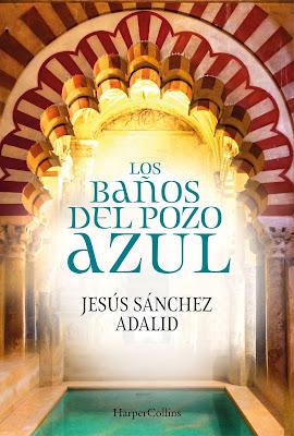Los Baños del Pozo Azul - Jesús Sánchez Adalid (2018)