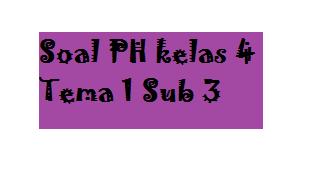 gambar soal PH kelas 4 tema 1 sub 3