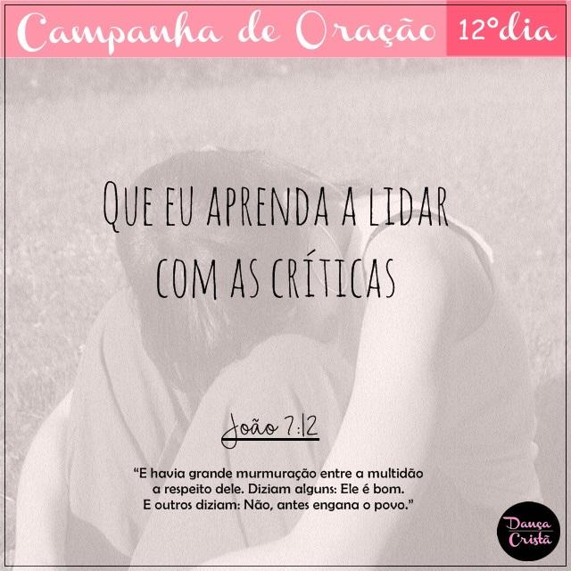 Campanha de Oração, 12º Dia, Que eu aprenda a lidar com as críticas, Campanha para Ministério de Dança, Blog Dança Cristã, Por Milene Oliveira.