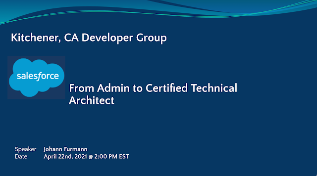 Kitchener Canada Developer Group Event: From Admin to Certified Technical Architect by Johann Furmann