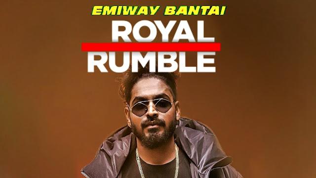 Royal Rumble Lyrics in English :- Emiway Bantai, royal rumble lyrics emiway