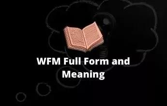 WFM full form | WFM full form in facebook | WFM meaning