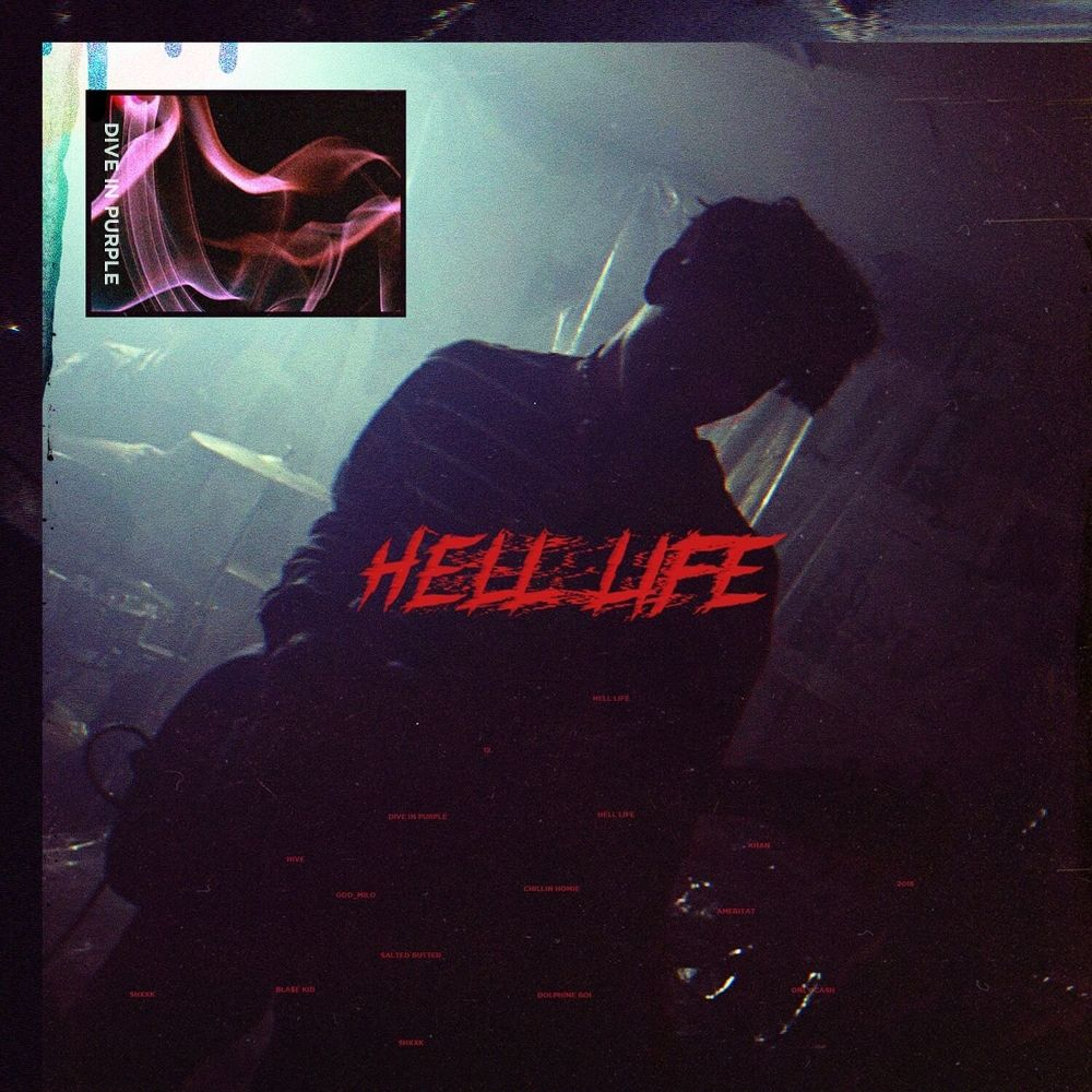 Dive In Purple – HELL LIFE (Feat. Chillin Homie) – Single
