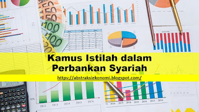 Kamus Istilah dalam Perbankan Syariah