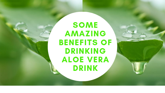benefits of aloe vera drink