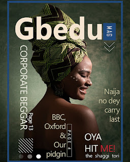 Gbedu Pidgin Magazine