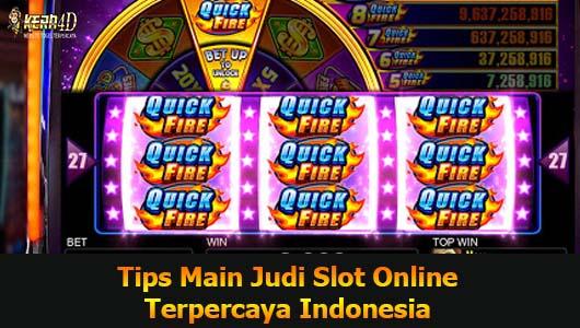 Tips Main Judi Slot Online Terpercaya Indonesia