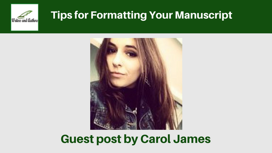 Tips for Formatting Your Manuscript, by Carol James