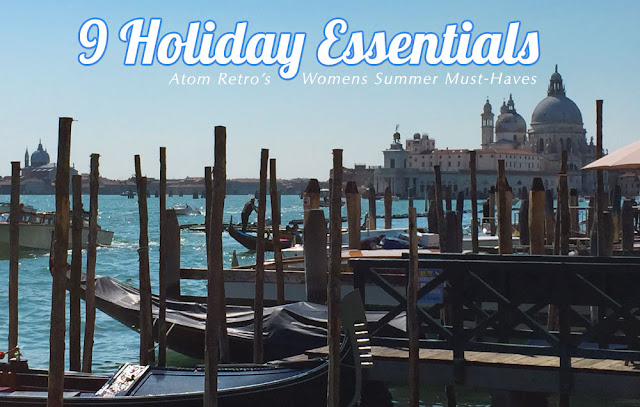 9 Holiday Essentials: Everything You Need This Summer (For Gals!)