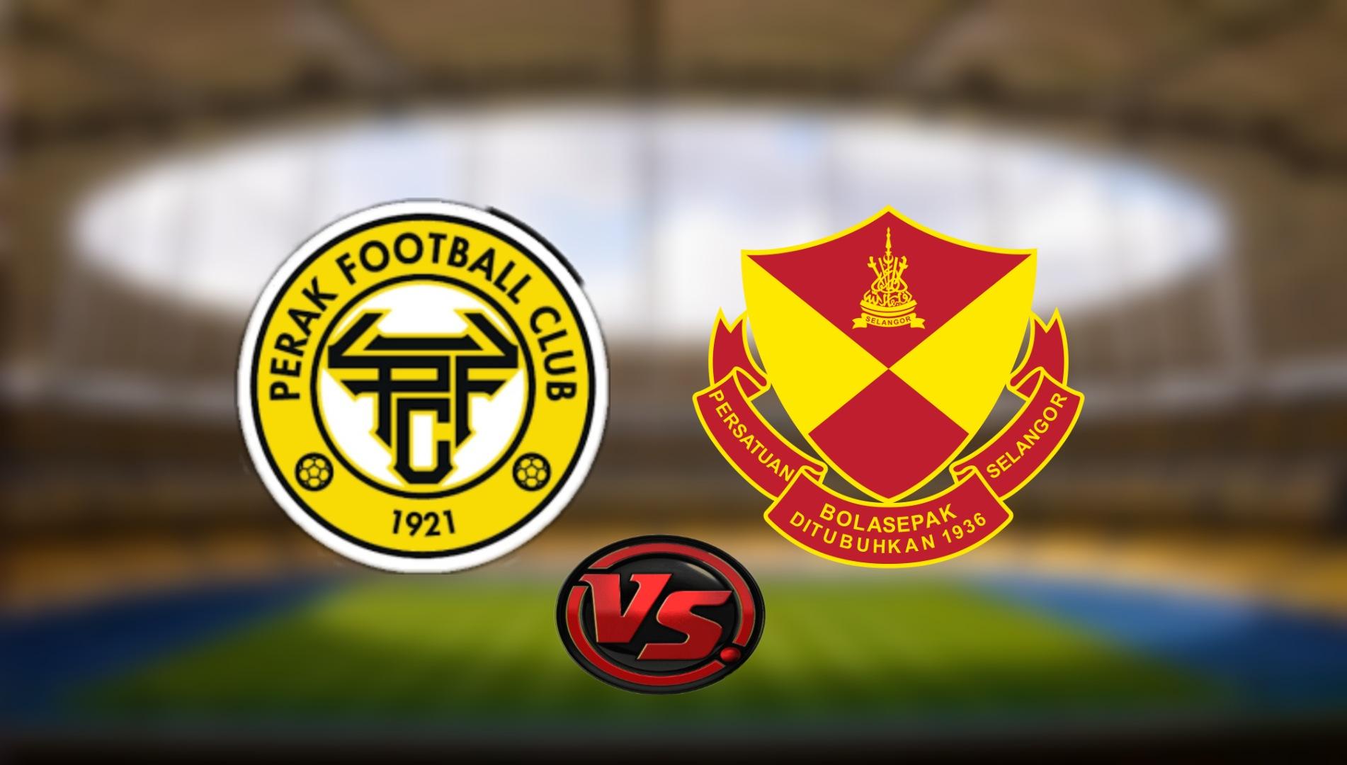 Live Streaming Perak FC vs Selangor FC Liga Super 21.8.2021