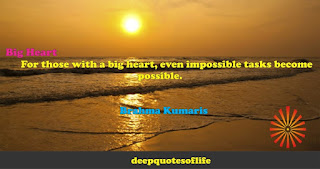 For those with a big heart, even impossible tasks become possible.