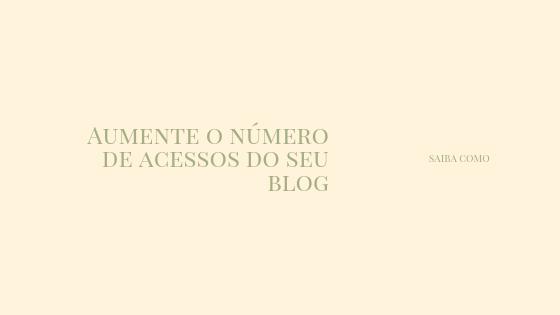 Saiba como gerar visitas para seu blog