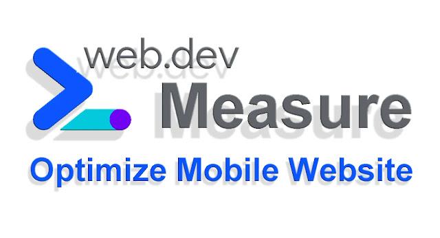 Web.dev Measure - Optimize Mobile Website