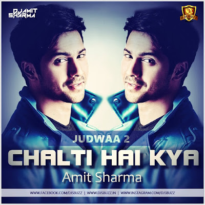Chalti Hai Kya – Amit Sharma Remix