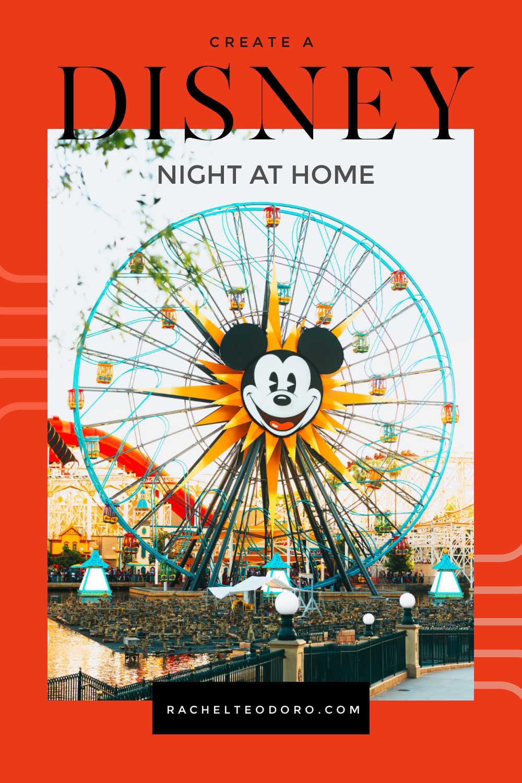 CREATE A DISNEY NIGHT AT HOME