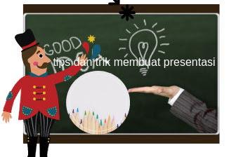 Tips dan Trik membuat presentasi menarik dengan power point
