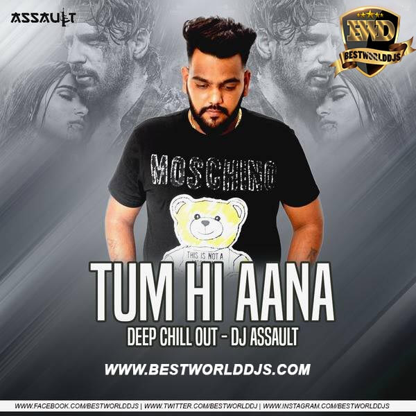 Tum Hi Anna (Deep Chill Out Mix) - DJ Assault
