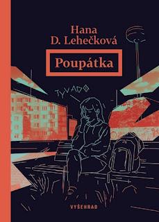 Poupátka (Hana D. Lehečková, nakladatelství Vyšehrad), psychologický román, sexuální zneužívání