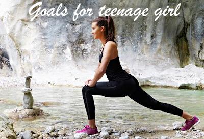 Goals for teenage girl