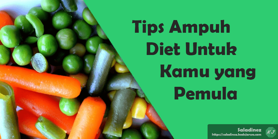 Tips Ampuh Diet Untuk Kamu yang Pemula!